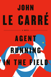 Agent Running in the Field Ebook Download
