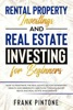 Rental Property Investing And Real Estate Investing For Beginners: How To Penetrate The Real Estate Sector Generating Wealth And Immediate Cash Flow Through Short Rents And Real Estate Investments
