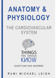 Anatomy and Physiology: The Cardiovascular System