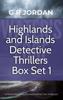 G R Jordan - Highlands and Islands Detective Thriller Box Set 1 artwork
