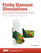 Finite Element Simulations with ANSYS Workbench 2020