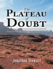 The Plateau Of Doubt: Hiking The Hayduke Trail Across The Colorado Plateau