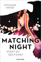 Stefanie Hasse - Matching Night, Band 1: Küsst du den Feind? artwork