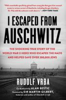 Rudolf Vrba, Robin Vrba & Nikola Zimring - I Escaped from Auschwitz artwork