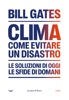 Biil Gates - Clima. Come evitare un disastro artwork