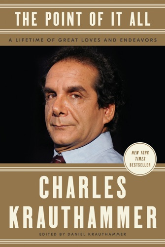 The Point of It All - Charles Krauthammer & Daniel Krauthammer - Charles Krauthammer & Daniel Krauthammer