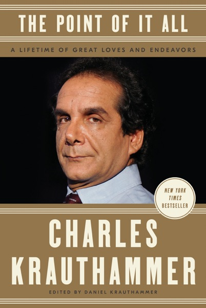 The Point of It All - Charles Krauthammer & Daniel Krauthammer book cover
