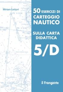 50 esercizi di carteggio nautico sulla carta didattica 5/D Book Cover