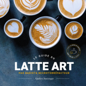 Le Guide du latte art