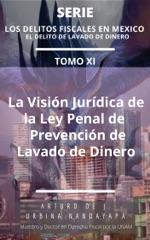 La Visión Jurídica de la Ley  de Prevención de Lavado de Dinero