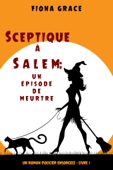 Sceptique à Salem: Un épisode de meurtre (Un roman policier ensorcelé – Livre1)