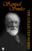 The Collected Works of Samuel Smiles Book Cover