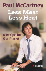Less Meat, Less Heat – A Recipe for Our Planet