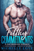 Filthy Commitments: A Fake Marriage Romance