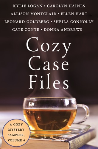 Kylie Logan, Carolyn Haines, Allison Montclair, Ellen Hart, Leonard Goldberg, Sheila Connolly, Cate Conte & Donna Andrews - Cozy Case Files: A Cozy Mystery Sampler, Volume 6