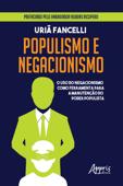 Populismo e Negacionismo: O Uso do Negacionismo como Ferramenta para a Manutenção do Poder Populista Book Cover