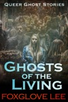 Ghosts Of The Living