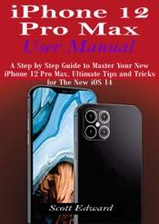 iPhone 12 Pro Max User Manual