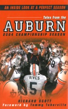 Tales From The Auburn 2004 Championship Season: An Inside look at a Perfect Season
