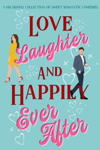 Love, Laughter & Happily Ever After Book Cover