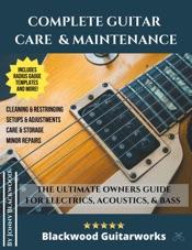 Download Complete Guitar Care & Maintenance