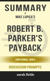 Robert B. Parker's Payback: Sunny Randall, Book 9 by Mike Lupica (Discussion Prompts)