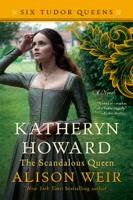 Download and Read Online Katheryn Howard, The Scandalous Queen
