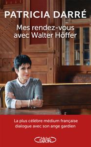 Mes rendez-vous avec Walter Höffer Couverture de livre