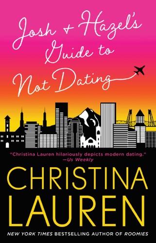 Christina Lauren - Josh and Hazel's Guide to Not Dating