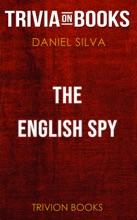 The English Spy: Gabriel Allon by Daniel Silva (Trivia-On-Books)