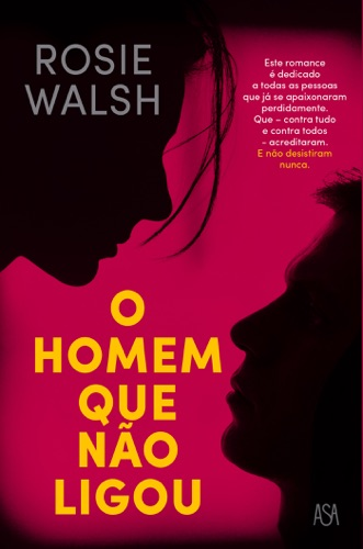 Rosie Walsh - O Homem Que Não Ligou
