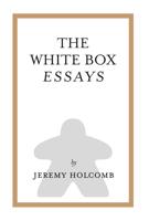 Jeremy Holcomb - The White Box Essays artwork