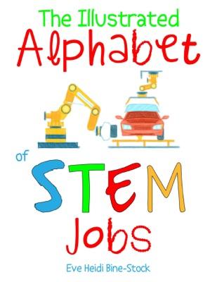 The Illustrated Alphabet of STEM Jobs