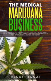 The Medical Marijuana Business