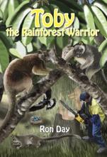Toby The Rainforest Warrior