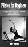Pilates For Beginers What You Should Know About Pilates