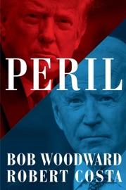Peril - Bob Woodward & Robert Costa by  Bob Woodward & Robert Costa PDF Download