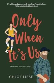Only When It's Us - Chloe Liese by  Chloe Liese PDF Download