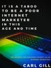 It Is A Taboo To Be A Poor Internet Marketer In This Age And Time