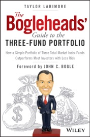 The Bogleheads' Guide to the Three-Fund Portfolio - Taylor Larimore & John C. Bogle