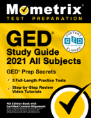 GED Study Guide 2021 All Subjects - GED Test Prep Secrets, Full-Length Practice Test, Step-by-Step Review Video Tutorials Book Cover