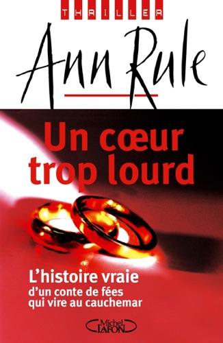 Ann Rule - Un coeur trop lourd