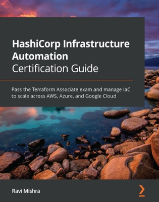 HashiCorp Infrastructure Automation Certification Guide