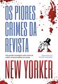 Os piores crimes da revista New Yorker Book Cover