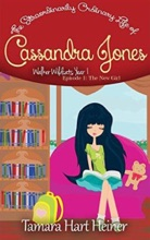 The New Girl (The Extraordinarily Ordinary Life Of Cassandra Jones)