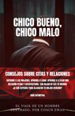 Download and Read Online CHICO BUENO, CHICO MALO