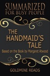 The Handmaids Tale - Summarized For Busy People Based On The Book By Margaret Atwood