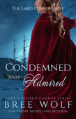 Condemned & Admired - The Earl's Cunning Wife (#9 Love's Second Chance Series)