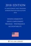 Senior Community Service Employment Program - Performance Accountability US Employment And Training Administration Regulation ETA 2018 Edition