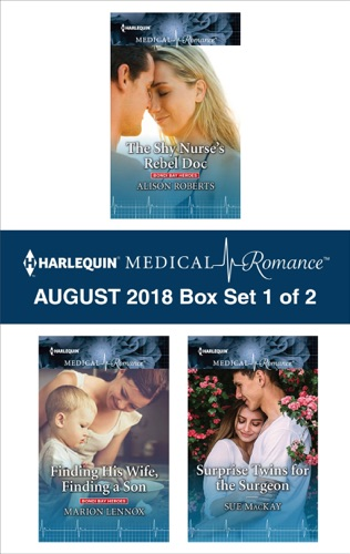 Alison Roberts, Marion Lennox & Sue MacKay - Harlequin Medical Romance August 2018 - Box Set 1 of 2